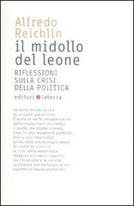 Libro Il midollo del leone. Riflessioni sulla crisi della politica Alfredo Reichlin