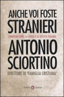 Anche voi foste stranieri. Limmigrazione, la Chiesa e la società italiana.pdf