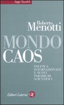 Writersfactory.it Mondo caos. Politica internazionale e nuovi paradigmi scientifici Image