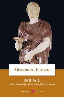Barbari. Immigrati, profughi, deportati nell'impero romano - Alessandro Barbero - copertina