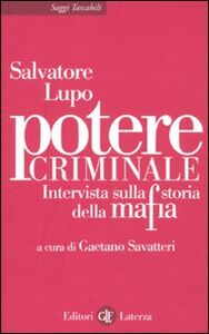 Libro Potere criminale. Intervista sulla storia della mafia Salvatore Lupo