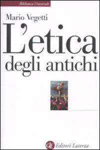 Libro L' etica degli antichi Mario Vegetti