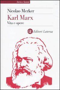 Libro Karl Marx. Vita e opere Nicolao Merker