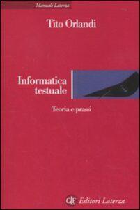 Libro Informatica testuale. Teoria e prassi Tito Orlandi