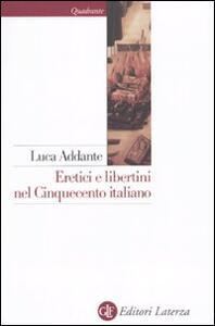 Libro Eretici e libertini nel Cinquecento italiano Luca Addante