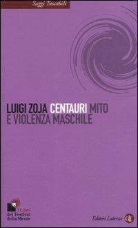 Centauri. Mito e violenza maschile