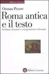 Roma antica e il testo. Scritture d'autore e composizione letteraria