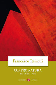 Contro natura. Una lettera al papa - Francesco Remotti - copertina