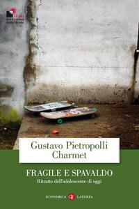 FRAGILE E SPAVALDO. RITRATTO DELL'ADOLES