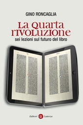 La quarta rivoluzione. Sei lezioni sul futuro del libro