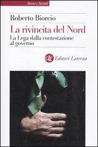 Foto Cover di La rivincita del Nord. La Lega dalla contestazione al governo, Libro di Roberto Biorcio, edito da Laterza