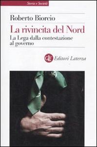 Libro La rivincita del Nord. La Lega dalla contestazione al governo Roberto Biorcio