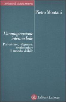 Librisulladiversita.it L' immaginazione intermediale. Perlustrare, rifigurare, testimoniare il mondo visibile Image