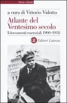 Filippodegasperi.it Atlante del ventesimo secolo. I documenti essenziali 1900-1918. Vol. 1 Image