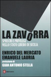 Libro La zavorra. Sprechi e privilegi nello Stato libero di Sicilia Enrico Del Mercato , Emanuele Lauria