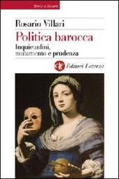 Politica barocca. Inquietudini, mutamento e prudenza