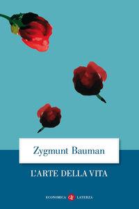 Libro L' arte della vita Zygmunt Bauman