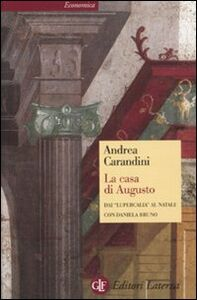 Libro La casa di Augusto. Dai «Lupercalia» al Natale Andrea Carandini