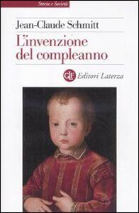 Libro L' invenzione del compleanno Jean-Claude Schmitt