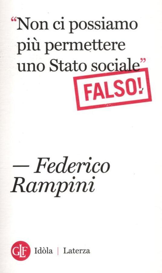 «Non ci possiamo più permettere uno stato sociale». Falso! - Federico Rampini - copertina