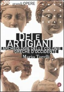 Foto Cover di Dei e artigiani. Archeologia delle colonie greche d'Occidente, Libro di Mario Torelli, edito da Laterza