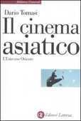 Libro Il cinema asiatico. L'Estremo Oriente Dario Tomasi