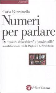 Foto Cover di Numeri per parlare. Da «quattro chiacchere» a «grazie mille», Libro di Carla Bazzanella, edito da Laterza