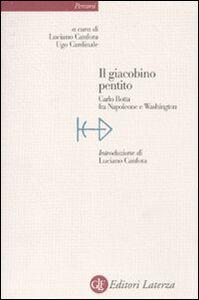 Foto Cover di Il giacobino pentito. Carlo Botta fra Napoleone e Washington, Libro di  edito da Laterza