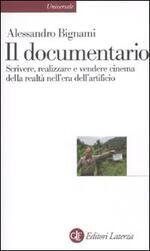 Il documentario. Scrivere, realizzare e vendere cinema della realtà nell'era dell'artificio