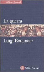 Foto Cover di La guerra, Libro di Luigi Bonanate, edito da Laterza