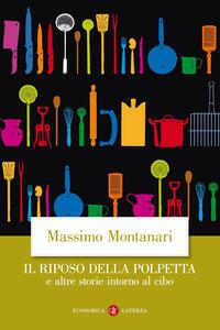 Il riposo della polpetta e altre storie intorno al cibo - Massimo Montanari - copertina