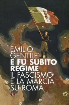 E fu subito regime. Il fascismo e la marcia su Roma.pdf
