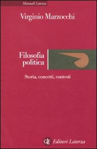Libro Filosofia politica. Storia, concetti, contesti Virginio Marzocchi