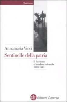 Sentinelle della patria. Il fascismo al confine orientale 1918-1941.pdf