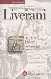 Libro Antico Oriente. Storia, società, economia Mario Liverani