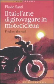 Fondazionesergioperlamusica.it Il Tai e l'arte di girovagare in motocicletta. Friuli on the road Image