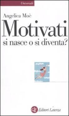 Motivati si nasce o si diventa?.pdf