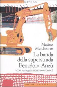 Antondemarirreguera.es La banda della superstrada Fenadora-Anzù (con vaneggiamenti sovversivi) Image