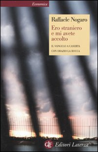 Libro Ero straniero e mi avete accolto. Il Vangelo a Caserta Raffaele Nogaro , Orazio La Rocca
