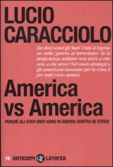 America vs America. Perché gli Stati Uniti sono in guerra contro se stessi - Lucio Caracciolo - copertina