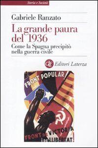 Libro La grande paura del 1936. Come la Spagna precipitò nella guerra civile Gabriele Ranzato