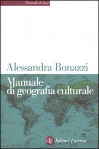 Libro Manuale di geografia culturale Alessandra Bonazzi