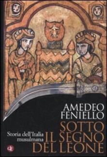 Sotto il segno del leone. Storia dellItalia musulmana.pdf