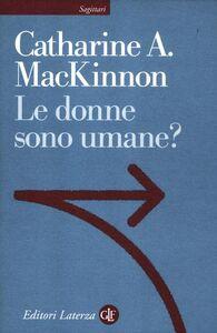 Libro Le donne sono umane? Catharine A. MacKinnon