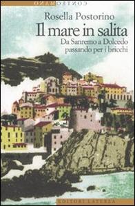 Libro Il mare in salita. Da Sanremo a Dolcedo passando per i bricchi Rosella Postorino