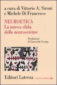Foto Cover di Neuroetica. La nuova sfida delle neuroscienze, Libro di  edito da Laterza
