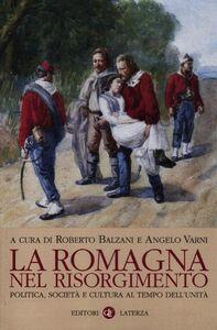 Libro La Romagna nel Risorgimento. Politica, società e cultura al tempo dell'unità