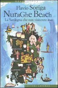 Libro NuraGhe beach. La Sardegna che non visiterete mai Flavio Soriga