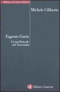 Eugenio Garin. Un intellettuale nel Novecento