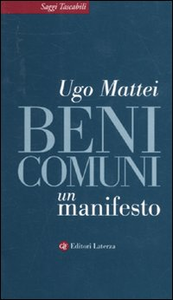 Libro Beni comuni. Un manifesto Ugo Mattei